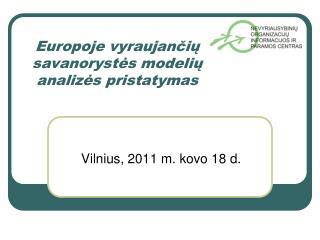 Europoje vyraujančių savanorystės modelių analizės pristatymas