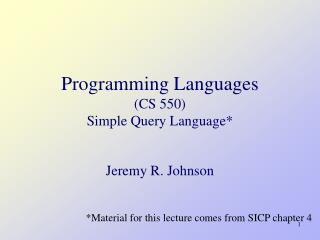 Programming Languages  (CS 550) Simple Query Language*