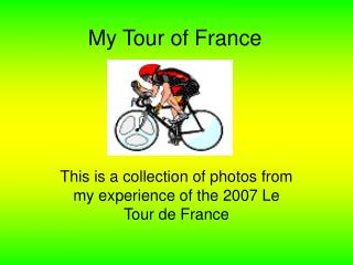 My Tour of France