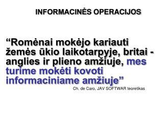 INFORMACINĖ S  OPERACIJOS