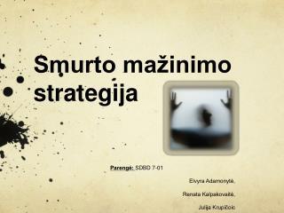 Smurto mažinimo strategija