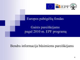 Europos pabėgėlių fondas  Gairės pareiškėjams  pagal 2010 m. EPF programą