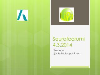 Seurafoorumi 4.3.2014
