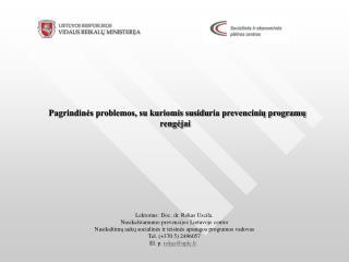 Pagrindinės problemos, su kuriomis susidu r ia prevencinių programų rengėjai