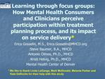 Learning through focus groups: How Mental Health Consumers and Clinicians perceive participation within treatment planni