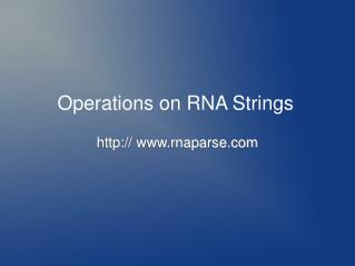 Operations on RNA Strings