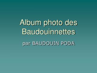Album photo des Baudouinnettes