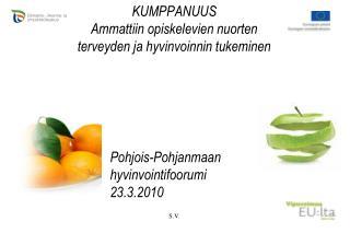KUMPPANUUS Ammattiin opiskelevien nuorten  terveyden ja hyvinvoinnin tukeminen
