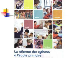 La nouvelle organisation des  rythmes scolaires, rentrée 2013 - 2014