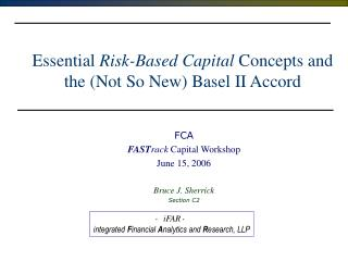 Essential Risk-Based Capital Concepts and the Not So New Basel II Accord