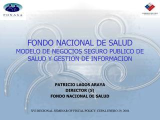 FONDO NACIONAL DE SALUD  MODELO DE NEGOCIOS SEGURO PUBLICO DE SALUD Y GESTION DE INFORMACION