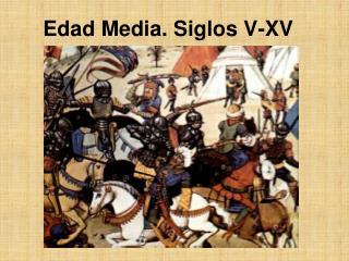 Edad Media. Siglos V-XV