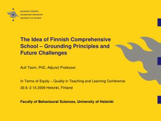The Idea of Finnish Comprehensive School – Grounding Principles and Future Challenges