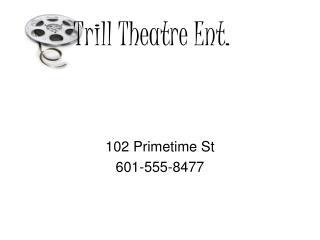 Trill Theatre Ent.
