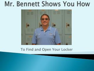 Mr. Bennett Shows You How