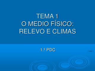 TEMA 1 O MEDIO FÍSICO: RELEVO E CLIMAS