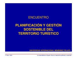 ENCUENTRO PLANIFICACIÓN Y GESTIÓN SOSTENIBLE DEL  TERRITORIO TURÍSTICO