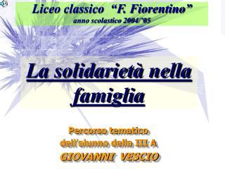 Liceo classico  �F. Fiorentino� anno scolastico 2004/�05