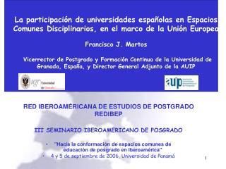 RED IBEROAMÉRICANA DE ESTUDIOS DE POSTGRADO REDIBEP III SEMINARIO IBEROAMERICANO DE POSGRADO