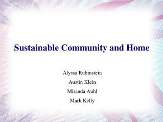 Sustainable Community and Home