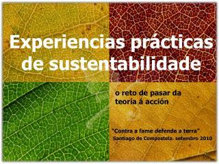 Experiencias prácticas de  sustentabilidade