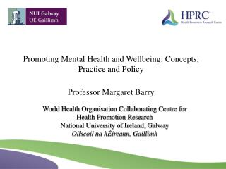 World Health Organisation Collaborating Centre for Health Promotion Research  National University of Ireland, Galway  Ol