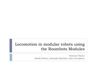 Locomotion in modular robots using the  Roombots  Modules