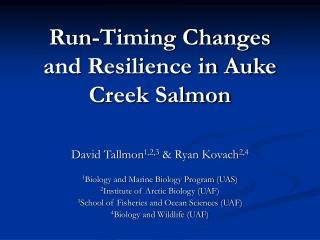 Run-Timing Changes and Resilience in Auke Creek Salmon