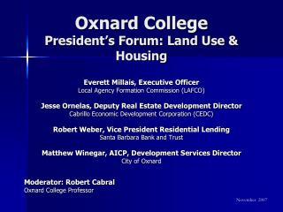 Oxnard College President s Forum: Land Use  Housing
