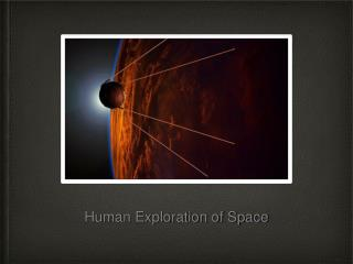 Human Exploration of Space