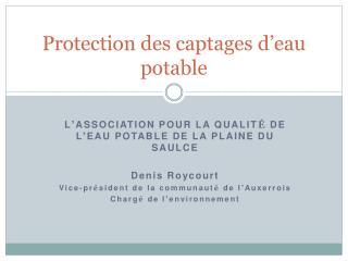 Protection des captages d'eau potable