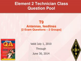 Element 2 Technician Class  Question Pool T9 Antennas, feedlines [2 Exam Questions – 2 Groups]