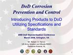 DoD Corrosion  Prevention and Control  Introducing Products to DoD Utilizing Specifications and Standards