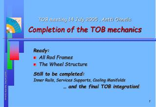 TOB meeting 14 July 2005 , Antti Onnela: Completion of the TOB mechanics