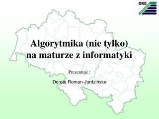 Algorytmika (nie tylko) na maturze z informatyki