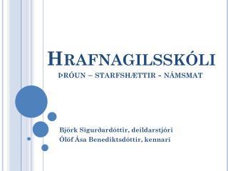 Hrafnagilsskóli  þróun – starfshættir - námsmat
