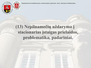Nepilnamečių baudžiamosios atsakomybės ypatumai, dėst. Gintautas Sakalauskas
