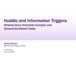 Huddle and Information Triggers: Helping Users Automate Complex and  Temporally-Distant Tasks