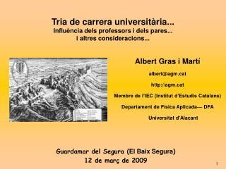 Albert Gras i Martí albert@agmt  agmt Membre de l'IEC (Institut d'Estudis Catalans)