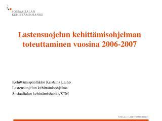 L astensuojelun kehitt�misohjelman toteuttaminen vuosina 2006-2007