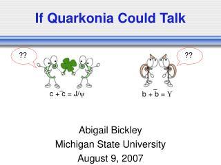 If Quarkonia Could Talk
