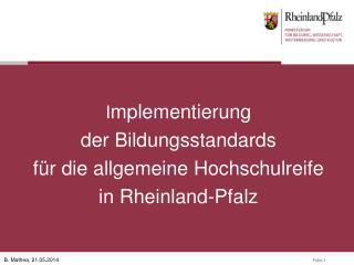 I mplementierung  der Bildungsstandards  für die allgemeine Hochschulreife in Rheinland-Pfalz