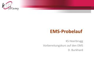 EMS-Probelauf