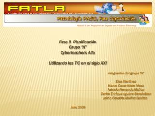 """Fase II  Planificación Grupo """"A"""" Cyberteachers Alfa Utilizando las TIC en el siglo XXI"""