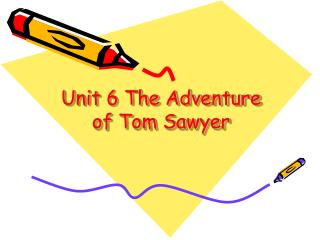 Unit 6 The Adventure  of Tom Sawyer
