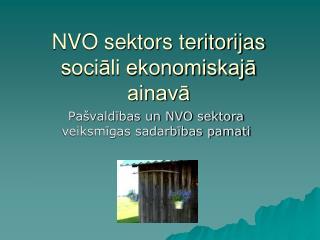 NVO sektors teritorijas sociāli ekonomiskajā ainavā