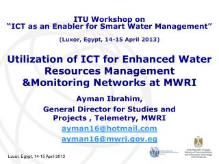 Utilization of ICT for Enhanced Water Resources Management  &Monitoring Networks at MWRI