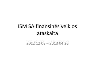 ISM SA finansinė s  veiklos  ataskaita