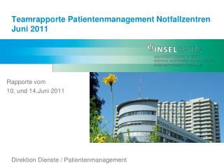 Teamrapporte  Patientenmanagement Notfallzentren Juni 2011