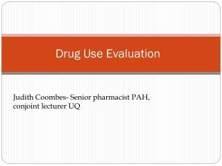 Drug Use Evaluation